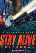 Stay Alive #3 : Breakdown - Joseph Monninger