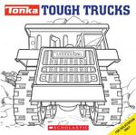 Tonka : Tough Trucks - Inc. Scholastic