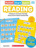 Pocket Chart Games : Reading: 15 Ready-to-Use Games That Help Young Learners Master Essential Skills - Angie Kutzer