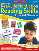 Teaching Real-Life Nonfiction Reading Skills in the K-1 Classroom : High-Interest Lessons and Activities That Teach Essential Nonfiction Reading Strate - Barbara Pinto