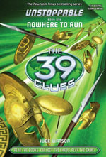 The 39 Clues : Unstoppable: Nowhere to Run - Jude Watson