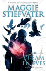 The Dream Thieves : The Dream Thieves - Maggie Stiefvater