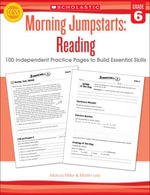 Morning Jumpstarts : Reading: Grade 6: 100 Independent Practice Pages to Build Essential Skills - Marcia Miller