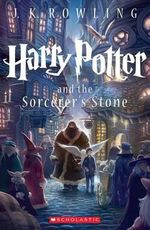 Harry Potter and the Sorcerer's Stone : Harry Potter : Book 1 - J K Rowling