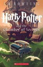 Harry Potter and the Chamber of Secrets : Harry Potter : Book 2 - J K Rowling