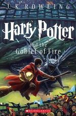 Harry Potter and the Goblet of Fire : Harry Potter : Book 4 - J K Rowling