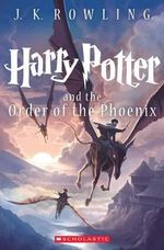 Harry Potter and the Order of the Phoenix  : Harry Potter : Book 5 - J K Rowling