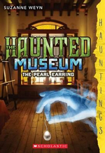 The Haunted Museum #3: The Pearl Earring : (A Hauntings Novel) - Suzanne Weyn