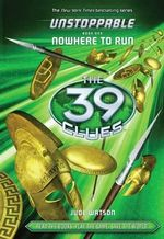 Nowhere to Run : The 39 Clues : Unstoppable Series : Book 1 - Library Edition - Jude Watson