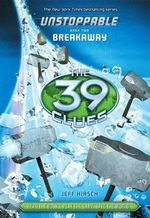 Breakaway : Unstoppable Book 2: Breakaway - Library Edition - Jeff Hirsch