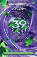 The 39 Clues : Unstoppable Book 4: Flashpoint - Library Edition - Gordon Korman