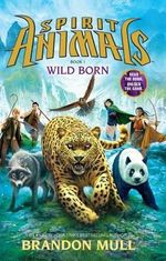 Wild Born : Spirit Animals : Book 1 : Library Edition - Brandon Mull