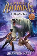 Fire and Ice : Book 4: Fire and Ice - Library Edition - Shannon Hale