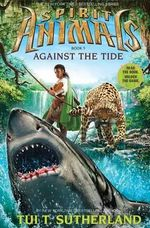 Spirit Animals : Book 5: Against the Tide - Library Edition - Tui T Sutherland