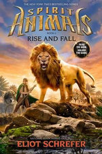 Spirit Animals Book 6 : Rise and Fall - Library Edition - Eliot Schrefer