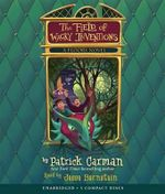 The Field of Wacky Inventions : The Field of Wacky Inventions - Audio - Patrick Carman