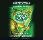 Nowhere to Run : 39 Clues: Unstoppable - Jude Watson