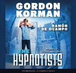 The Hypnotists : Book 1 - Audio Library Edition - Gordon Korman