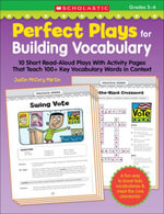 Perfect Plays for Building Vocabulary (5-6) : 10 Short Read-Aloud Plays With Activity Pages That Teach 100+ Key Vocabulary Words in Context - Justin McCory Martin