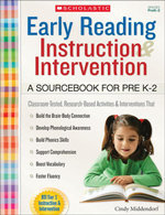 Early Reading Instruction and Intervention : A Sourcebook for PreK-2 - Cindy Middendorf