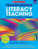 Transforming Literacy Teaching for the Common Core: Middle School : Model Lessons and Practical Strategies That Show You How to Integrate the Standards to Plan and Teach with Confidence - Midge Madden
