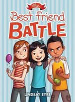 The Best Friend Battle - Library Edition - Lindsay Eyre