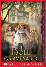The Doll Graveyard : (a Hauntings novel) - Lois Ruby