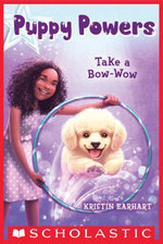 Puppy Powers #3 : Take a Bow-Wow - Kristin Earhart