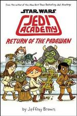 Jedi Academy : Return of the Padawan - Jeffrey Brown