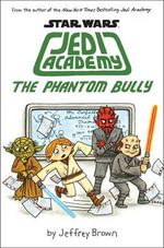 The Phantom Bully (Star Wars : Jedi Academy #3) - Jeffrey Brown