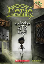 The Locker Ate Lucy! : The Locker Ate Lucy! (a Branches Book) - Jack Chabert