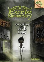 Eerie Elementary #2 : The Locker Ate Lucy! (a Branches Book) - Library Edition - Jack Chabert