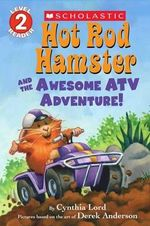 Hot Rod Hamster and the Awesome Atv Adventure! - Cynthia Lord