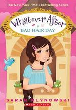 Whatever After #5 : Bad Hair Day - Sarah Mlynowski