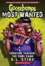 Creature Teacher : The Final Exam - R. L. Stine