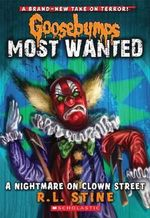 Goosebumps Most Wanted #7 : A Nightmare on Clown Street - R L Stine