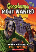Zombie Halloween : Goosebumps Most Wanted Special Edition : Book 1 - R. L. Stine
