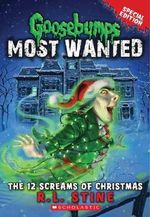 Goosebumps Most Wanted Special Edition #2 : The 12 Screams of Christmas - R L Stine