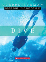 Dive #1 : The Discovery: The Discovery - Gordon Korman