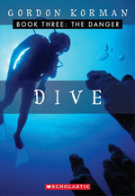 Dive #3 : The Danger - Gordon Korman