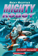 Ricky Ricotta's Mighty Robot vs. the Mecha-Monkeys from Mars : Ricky Ricotta (Paperback) : Book 4 - Dav Pilkey