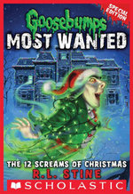 Goosebumps Most Wanted Special Edition #2 : The 12 Screams of Christmas - R.L. Stine