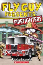 Fly Guy Presents : Firefighters - Tedd Arnold