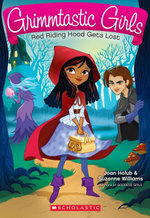 Grimmtastic Girls #2 : Red Riding Hood Gets Lost - Joan Holub