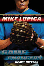 Game Changers Book 3 : Heavy Hitters - Mike Lupica