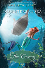 The Crossing (Daughters of the Sea, Book 4) - Kathryn Lasky