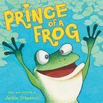 Prince of a Frog - Jackie Urbanovic