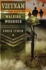 Walking Wounded : Walking Wounded - Chris Lynch