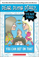 You Can Bet on That : Dear Dumb Diary : Year Two : Book 5 - Jim Benton