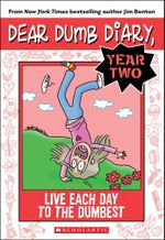 Dear Dumb Diary Year Two #6 : Live Each Day to the Dumbest - Jim Benton